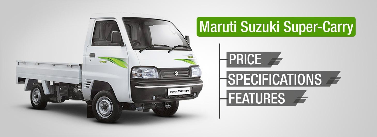 Maruti Suzuki Super Carry Price Mileage Specs Features Images