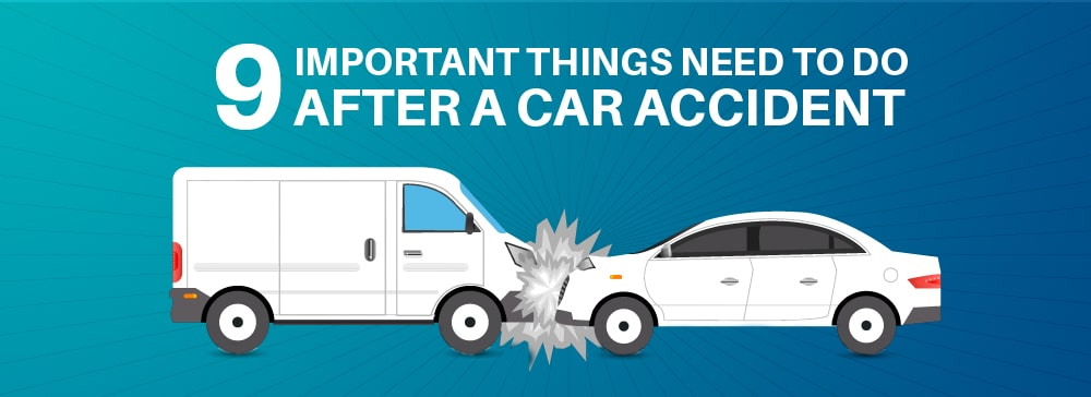 9 Important Things Need To Do After a Car Accident