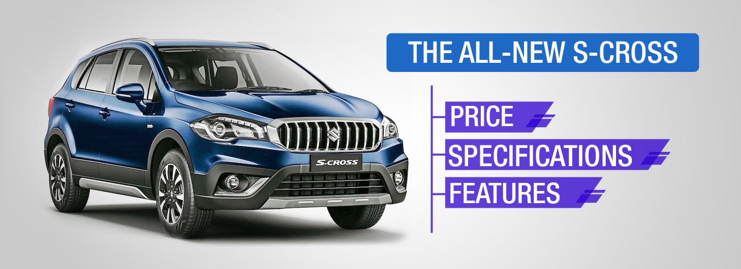 Maruti Suzuki The All New S-Cross 2017 Price And Features-Autovista