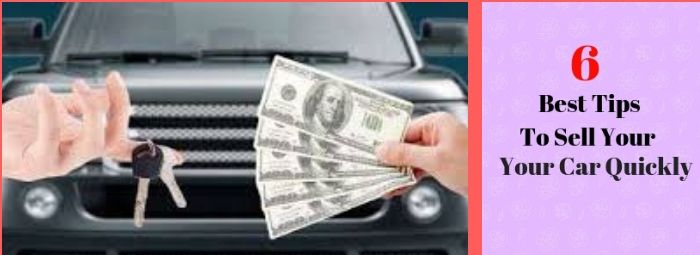 6 Best Tips to Sell Your Car Quickly Without Hassle